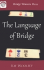 The Language of Bridge by Kit Woolsey